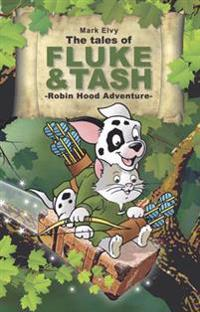 Tales of fluke and tash in robin hood adventure