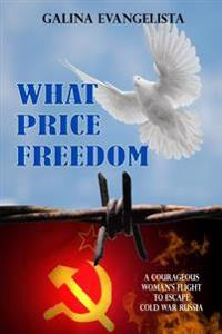 What Price Freedom (Revised Edition)