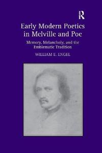 Early Modern Poetics in Melville and Poe