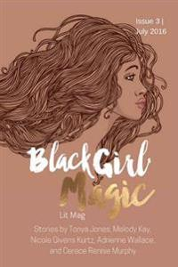 Black Girl Magic Lit Mag: Issue 3