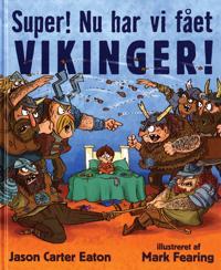 Super! Nu har vi fået vikinger!