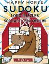 Happy Horse Sudoku 1,000 Puzzles, 500 Easy and 500 Medium: Take Your Sudoku Playing to the Next Level