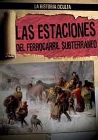 Las Estaciones del Ferrocarril Subterraneo (Depots of the Underground Railroad)