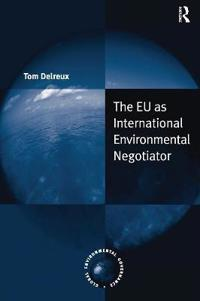 The EU as International Environmental Negotiator