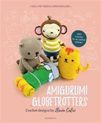 Amigurumi Globetrotters: Take a Trip Through Amigurumi Land!