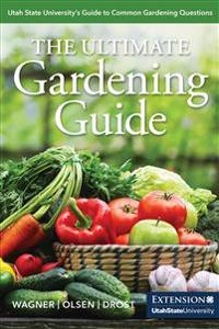 The Ultimate Gardening Guide: Utah State University's Guide to Common Gardening Questions
