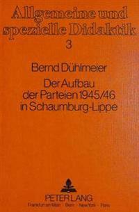 Der Aufbau Der Parteien 1945/46 in Schaumburg-Lippe: Ein Beitrag Zur Regionalgeschichte Im Unterricht
