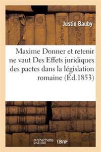 Maxime Donner Et Retenir Ne Vaut Des Effets Juridiques Des Pactes Dans La Legislation Romaine