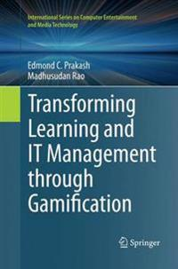 Transforming Learning and IT Management through Gamification