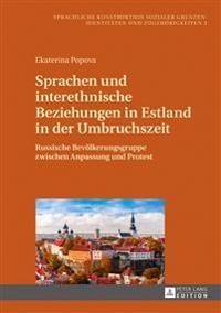 Sprachen Und Interethnische Beziehungen in Estland in Der Umbruchszeit