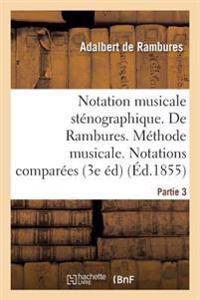 Notation Musicale Stenographique. de Rambures. Methode Musicale. Notations Comparees Partie 3