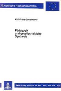 Paedagogik Und Gesellschaftliche Synthesis: Zur Didaktik Von Menschheits- Und Gesellschaftsbildung Bei Hobbes, Sextro Und Jachmann