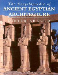Encyclopaedia of Ancient Egyptian Architecture