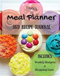 Weekly Meal Planner and Recipe Journal: Includes Shopping Lists and Budgets