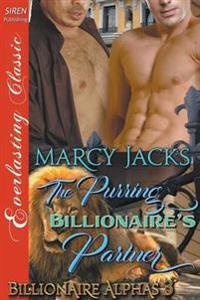 The Purring Billionaire's Partner [Billionaire Alphas 3] (Siren Publishing Everlasting Classic Manlove)