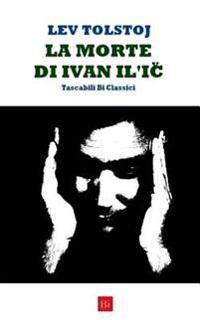 La Morte Di Ivan Il'ic (Edizione Tascabile)