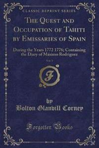 The Quest and Occupation of Tahiti by Emissaries of Spain, Vol. 3