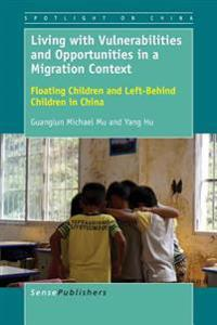 Living With Vulnerabilities and Opportunities in a Migration Context