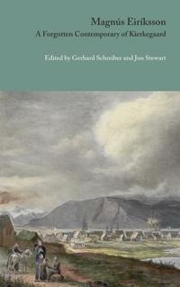 Magnus Eiriksson: A Forgotten Contemporary of Kierkegaard