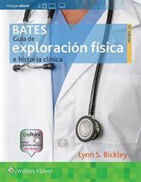 Bates guía de exploración física e historia clínica / Bates' Guide to Physical Examination and History Taking