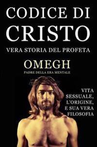 Codice Di Cristo: Vera Storia del Profeta