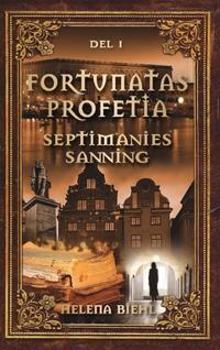 Fortunatas Profetia. Septimanies Sanning