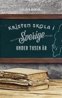 Kristen skola i Sverige under tusen år