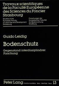 Bodenschutz: Gegenstand Interdisziplinaerer Forschung