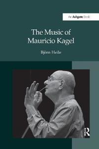 The Music of Mauricio Kagel