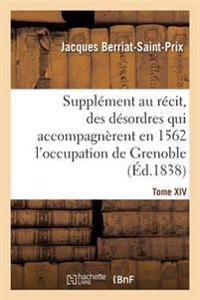 Suppl�ment Au R�cit Fait Par Chorier, Des D�sordres Qui Accompagn�rent En 1562