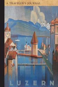 Luzern: A Traveler's Journal