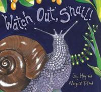 Watch Out, Snail!
