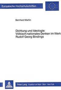 Dichtung Und Ideologie: Voelkisch-Nationales Denken Im Werk Rudolf Georg Bindings