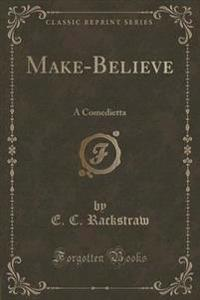 Make-Believe