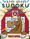 Happy Horse Sudoku 600 Puzzles, 300 Easy and 300 Medium: Take Your Sudoku Playing to the Next Level