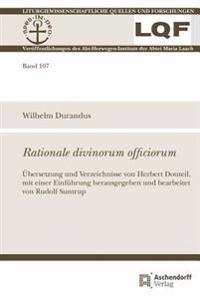Rationale Divinorum Officiorum: Ubersetzung Und Verzeichnisse Von Herbert Douteil, Mit Einer Einfuhrung Herausgegeben Und Bearbeitet Von Rudolf Suntru