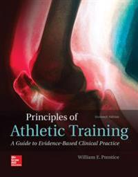 Principles of Athletic Training: A Guide to Evidence-Based Clinical Practice [With Access Code]