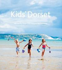 Kids' Dorset: 40 Family Days Out Enjoyed by Children