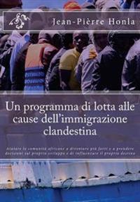 Un Programma Di Lotta Alle Cause Dell'immigrazione Clandestina: Aiutare Le Comunità Africane a Diventare Più Forti E a Prendere Decisioni Sul Proprio