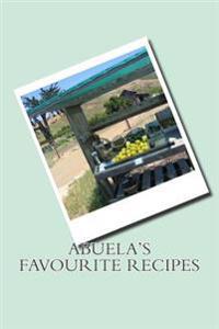 Abuela's Favourite Recipes