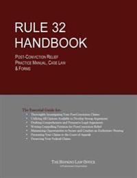 Rule 32 Handbook: Post-Conviction Relief Practice Manual, Case Law & Forms