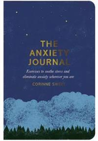 Anxiety journal - exercises to soothe stress and eliminate anxiety wherever