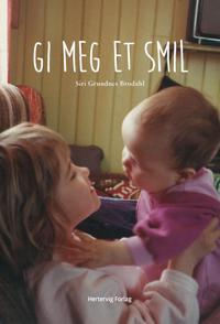 Gi meg et smil - Siri Grundnes Brodahl pdf epub
