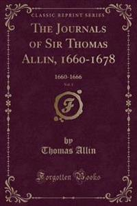 The Journals of Sir Thomas Allin, 1660-1678, Vol. 1