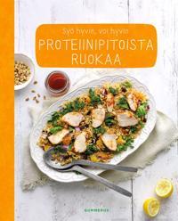 Proteiinipitoista ruokaa - Syö hyvin, voi hyvin