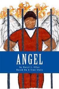 Angel the Novel: Based on a True Story