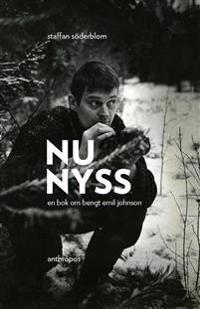 Nu nyss : en bok om Bengt Emil Johnson
