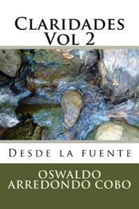 Claridades Vol 2: Desde La Fuente