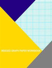 Indexed Graph Paper Workbook: 5 Lines Per Inch