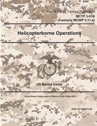 Marine Corps Training Publication McTp 3-01b, McWp 3-11.4 Helicopterborne Operations 2 May 2016